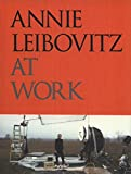 Annie Leibovitz at Work (PHOTOGRAPHY)