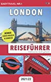 Reiseführer London: Städtereisen leicht gemacht 2021/22 - BONUS: Covid Regeln & Einreise
