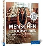 Menschen fotografieren: Inspirierende Projekte für Ihre Porträtfotografie – mit Blitz und natürlichem Licht