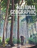 Bildband Fotografie: NATIONAL GEOGRAPHIC. Wie Sie die Welt noch nie gesehen haben. Seltene und außergewöhnliche Naturbilder von Frans...