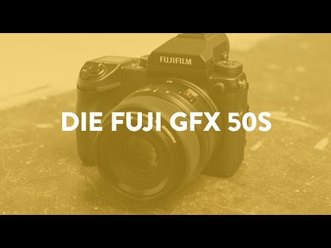 Die Fuji GFX 50S – Eine spiegellose Mittelformat-Kamera