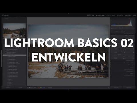 Lightroom CC für absolute Anfänger 02: Entwickeln