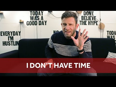 I DON'T HAVE TIME | Chase Jarvis RAW