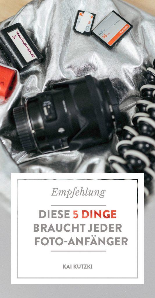 Diese 5 Dinge benötigt jeder Fotografie-Anfänger!
