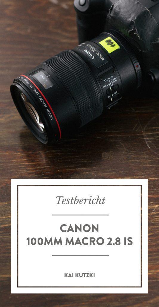Canon 100mm Macro 2.8 IS Testbericht