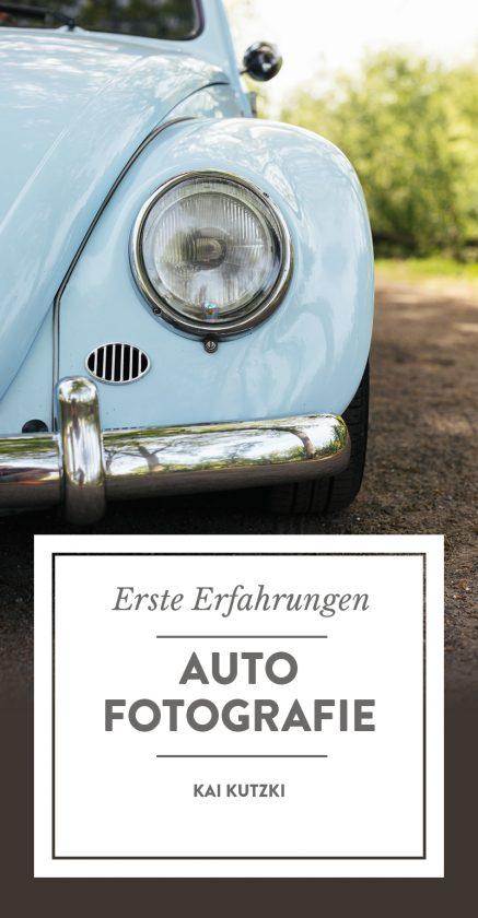 Pinterest-Bild: Erste Erfahrungen in der Auto-Fotografie